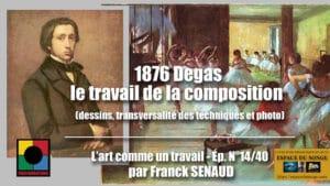 1876 DEGAS LE TRAVAIL DE LA COMPOSITION