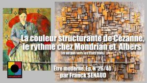 COULEUR STRUCTURANTE ET RYTHME (Cézanne, Mondrian, Joseph Albers)